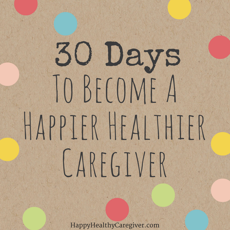 30-days-to-become-happy-healthy-caregiver