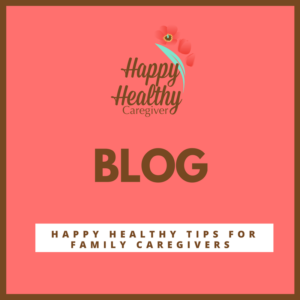Click to read Happy Healthy Caregiver blog