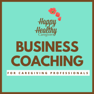 Business Coaching for Caregiving Professionals