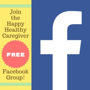 Join the free Happy Healthy Caregiver FB group