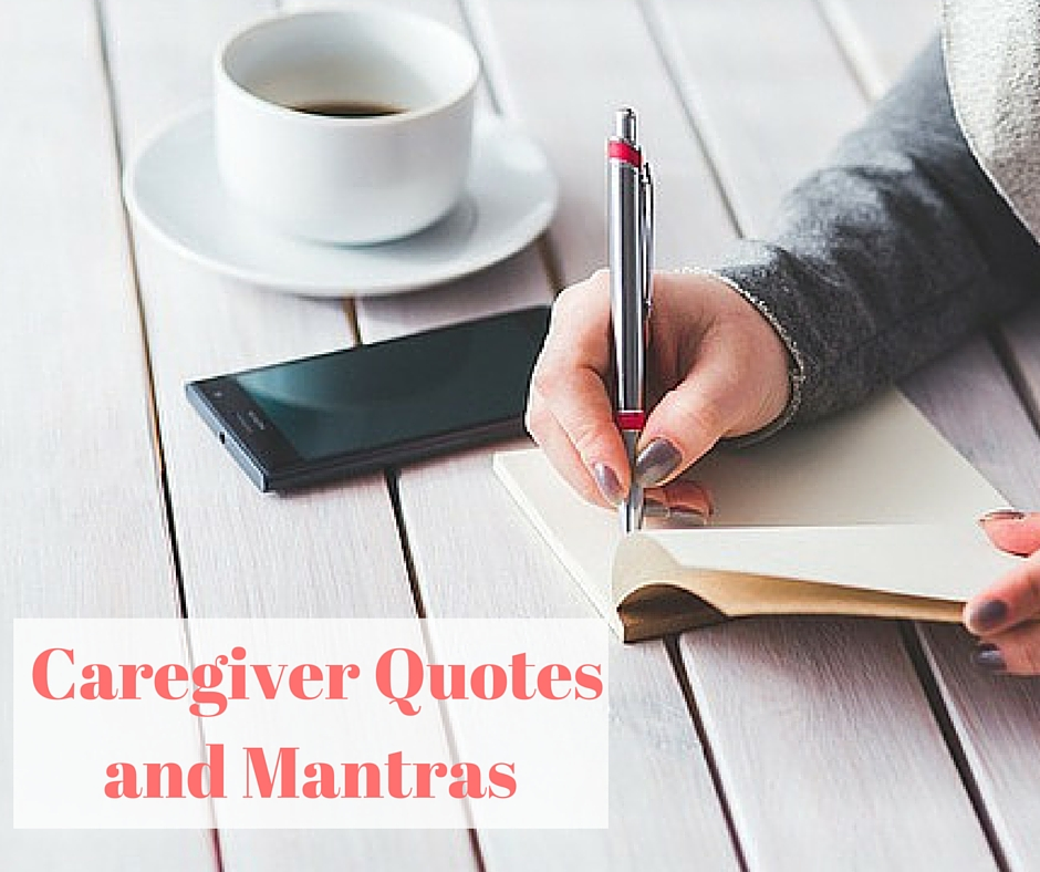 Favorite Caregiver Quotes and Mantras