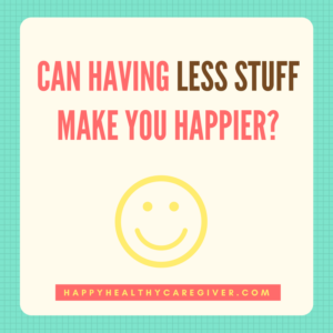 less stuff equals happiness