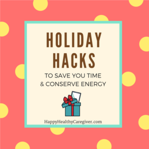 Holiday Hacks for Family Caregivers
