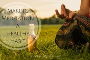 Making Meditation a Healthy Habit
