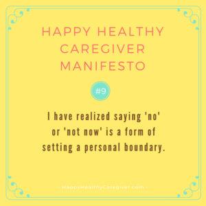 Happy Healthy Caregiver Manifesto #9