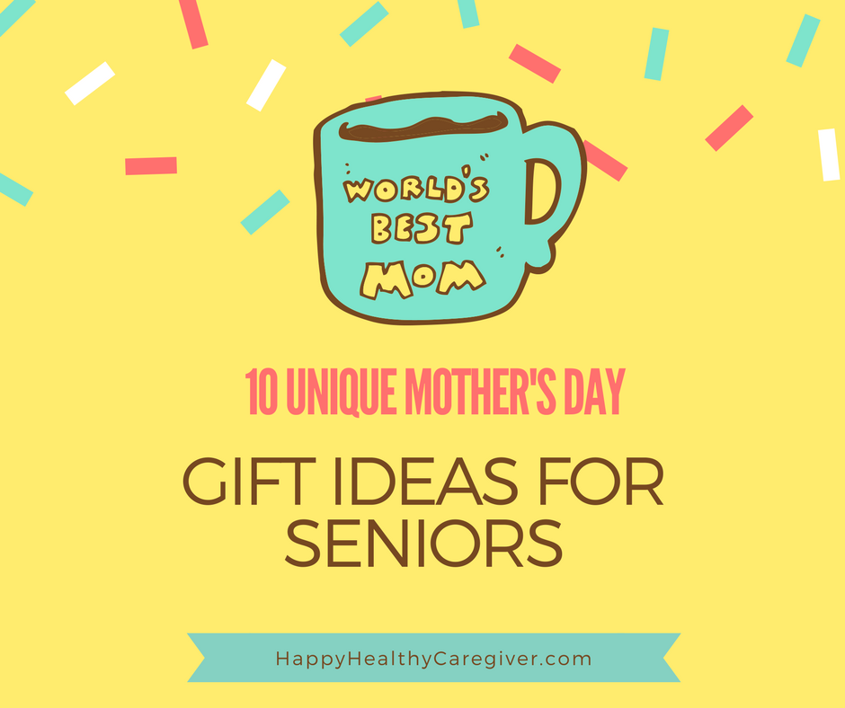 10 Unique Mother 39 S Day Gift Ideas For Seniors