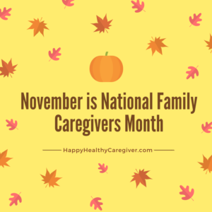 November is National Family Caregivers Month 2017