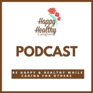 Happy Healthy Caregiver podcast