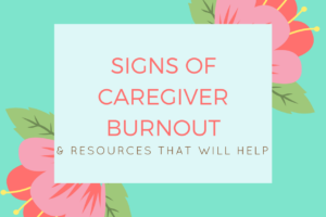Signs of Caregiver Burnout