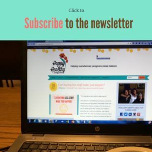 Subscribe to Happy Healthy Caregiver Newsletter