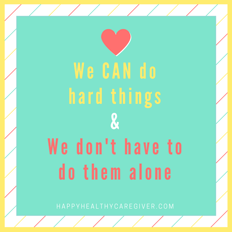 we-can-do-hard-thingsandwe-dont-have-to-do-them-alone