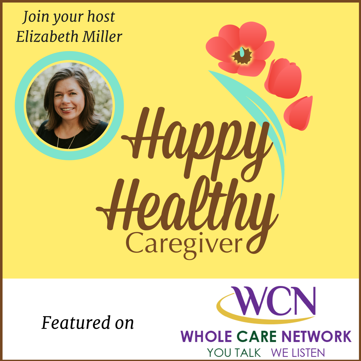 Happy Healthy Caregiver Elizabeth Miller podcast
