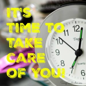 time to take care of you